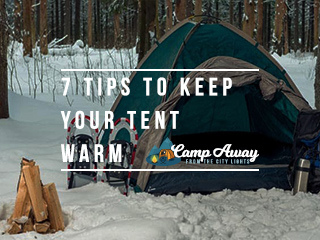 7 tips to keep a tent warm