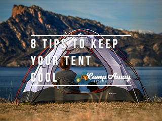 8 tips to keep your tent cool